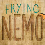 Frying Nemo Darwin